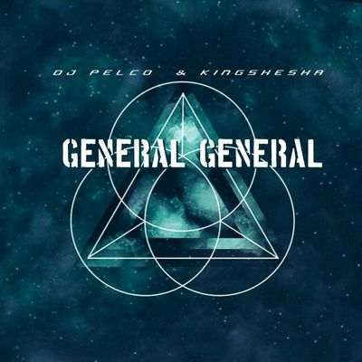 Dj Pelco & Kingshesha – General General