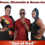 Dj Sunco – Son Of God ft. Queen Jenny & Mbalenhle