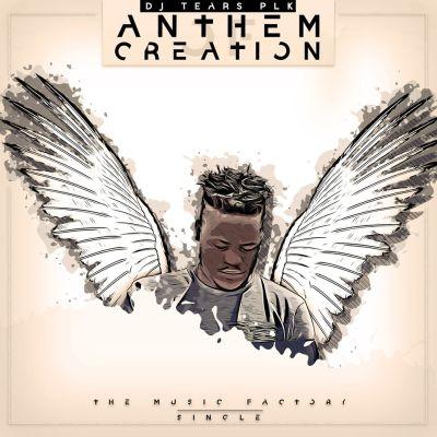 DJ Tears PLK – Anthem Of Creation