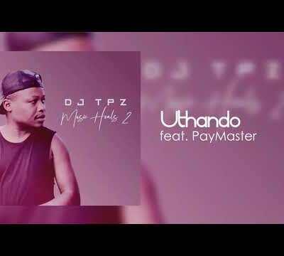 DJ Tpz – Uthando ft. PayMaster