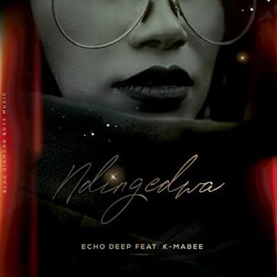 Echo Deep – Ndingedwa ft. K-Mabee