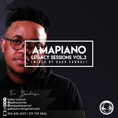 Gaba Cannal – Amapiano Legacy Sessions Vol 3