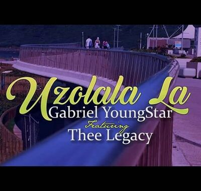 Gabriel YoungStar – Uzolala La ft. Thee Legacy + Video