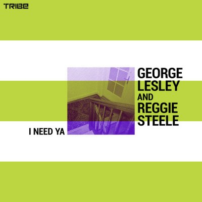 George Lesley & Reggie Steele – I Need Ya