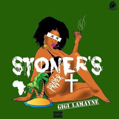 Gigi Lamayne – Stoners Prayer