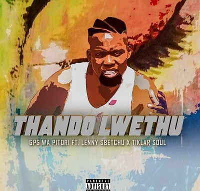 GPG wa Pitori – Thando Lwethu ft. Lenny Sbechu