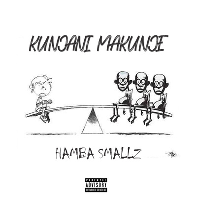 Hamba Smallz – Kunjani Makunje