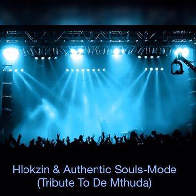 Hlokzin & Authentic Souls – Mode (Tribute To De Mthuda)