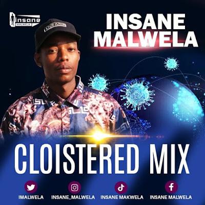 Insane Malwela – Cloistered Mix