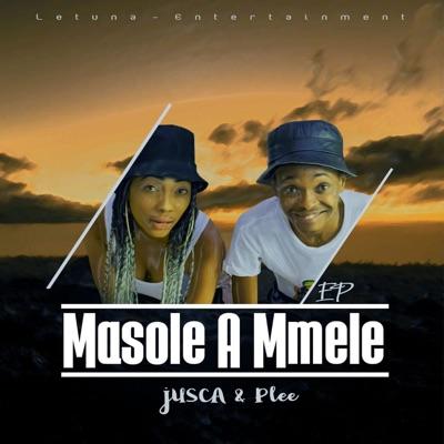Jusca X Plee – Masole A Mmele ft. 7 Step