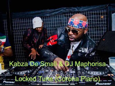 Kabza De Small & DJ Maphorisa – Locked Tune (Corona Piano)