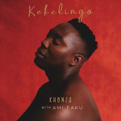 Kekelingo & Ami Faku – Khonza