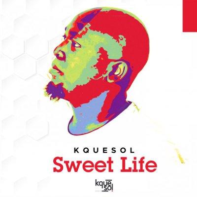 Kquesol – Sweet Life (Original Mix)