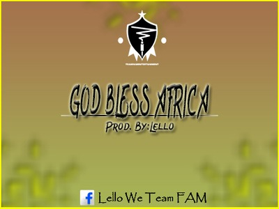 Lello (Team Fam) – God Bless Africa