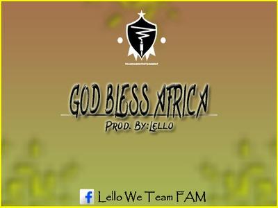 Lello (Team Fam) – God Bless Africa