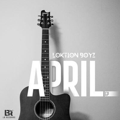Loktion Boyz – April EP (2020)