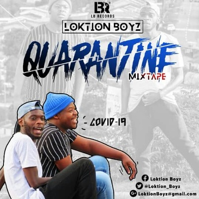 Loktion Boyz – Quarantine Mixtape
