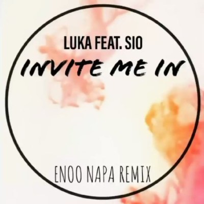 Luka ft. Sio – Invite Me In (Enoo Napa Remix)