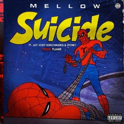 Mellow Don Picasso – Suicide ft. Jay Jody (B3nchMarQ) & 3TWO1
