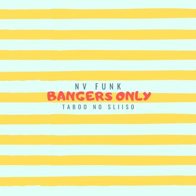 NV Funk & Taboo no Sliiso – Bangers Only