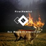 Nvs MusiQ – Fire (Remix) ft. Classified