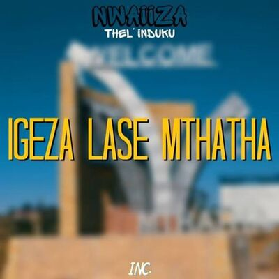 Nwaiiza Nande – Igeza Lase Mthatha