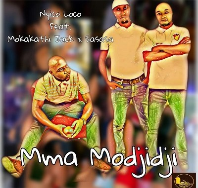 Nyico Loco – Mma Modjidji ft. Mokakathi Jack & Sasasa