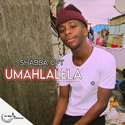 Shabba CPT – Umahlalela