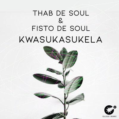 Thab De Soul & Fisto De Soul – Kwasukasukela