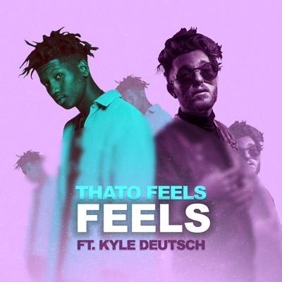 Thato Feels – Feels ft. Kyle Deutsch