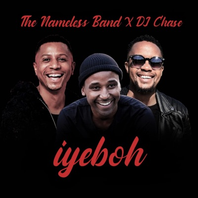 The Nameless Band & DJ Chase – Iyeboh