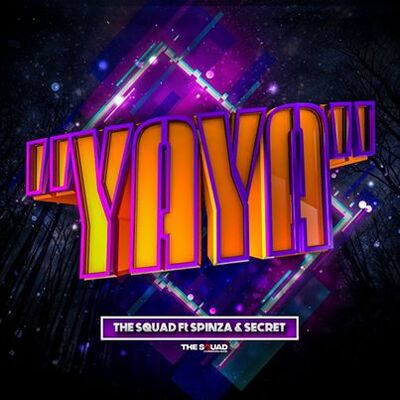 The Squad – Yaya ft. Spinza & Secret