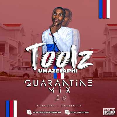 Toolz Umazelaphi – Quarantine Mix 2.0
