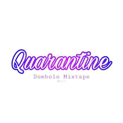 Vbm Records – Quarantine Dombolo Mixtape
