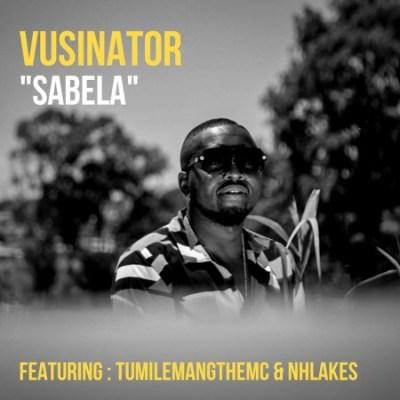 Vusinator – Sabela ft. Tumilemang & Nhlakes