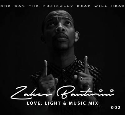 Zakes Bantwini – Love, Light & Music Mix 002