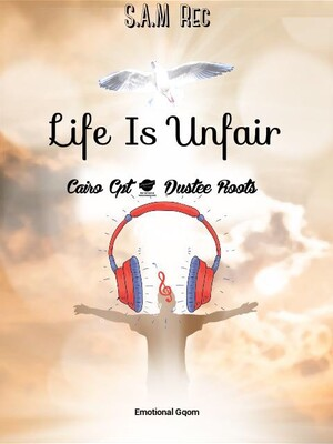 Cairo Cpt & Dustee Roots – Life Is Unfair
