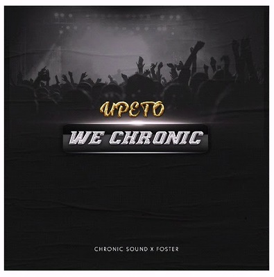 Chronic Sound – Peto We Chronic ft. Foster