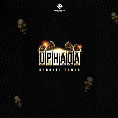 Chronic Sound – Uphaqa