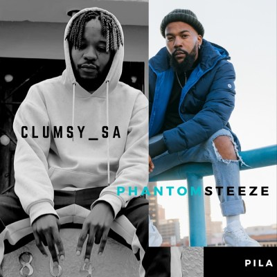 Clumsy SA & Phantom Steeze – PILA