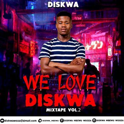 Diskwa – We Love Diskwa Vol.2 (Mixtape)