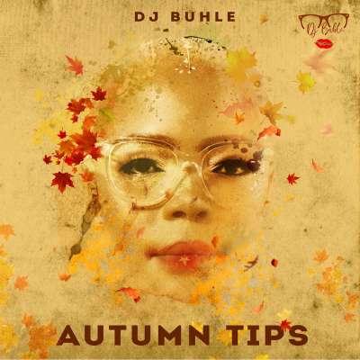 DJ Buhle – Autumn Tips (Original Mix)