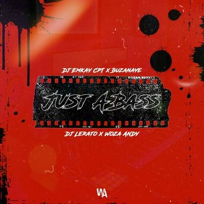 DJ Emkay – Just A Bass ft. Buzanaye x Dj Lerato & Woza Andy