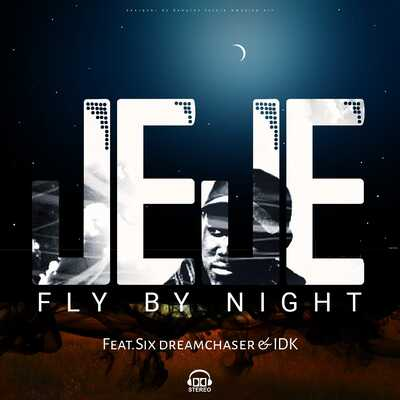 DJ Jeje – Fly By Night ft. Six DreamChaser & IDK
