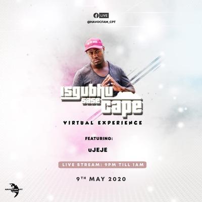 DJ Jeje – Isgubhu Sase Cape (Virtual Experience)