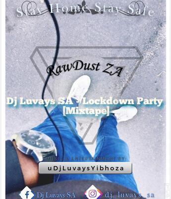 DJ Luvays SA – Lockdown Party (Mixtape)