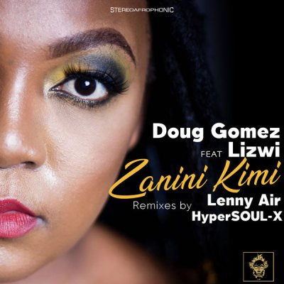 Doug Gomez, Lizwi – Zanini Kimi (HyperSOUL-X Remix)