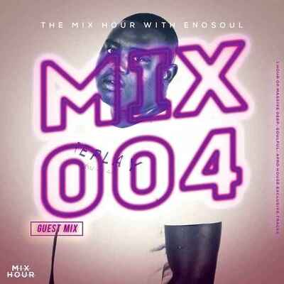 Enosoul – The Mix Hour (Mix 004)