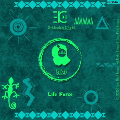 Ethiopian Chyld – Life Force (Original Mix)