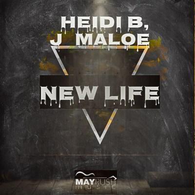 Heidi B & J Maloe – New Life